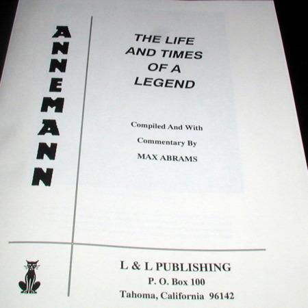 Life and Times of a Legend - ANNEMANN by Ted Annemann