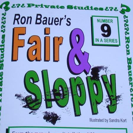 Bauer 09 - Fair and Sloppy by Ron Bauer