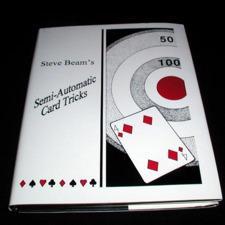 Semi-Automatic Card Tricks: Vol. 1 by Steve Beam