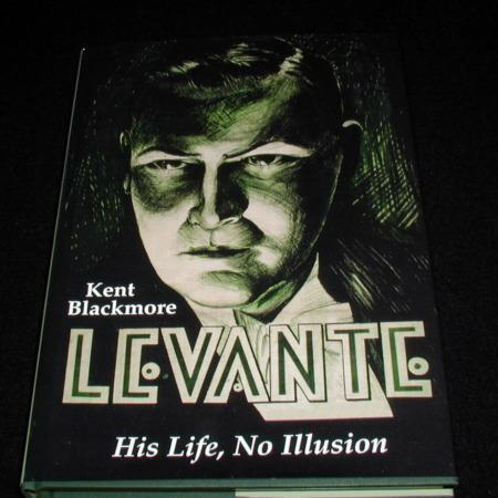 Levante: His Life, No Illusion by Kent Blackmore