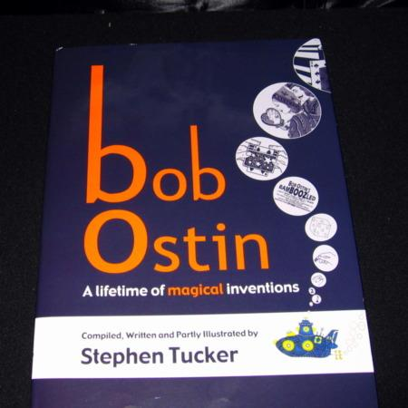 Bob Ostin - A lifetime of Magical Inventions by Stephen Tucker