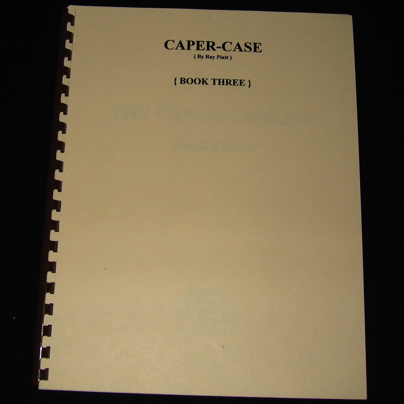 Caper Case Book 3 by Ray & Lisa Piatt