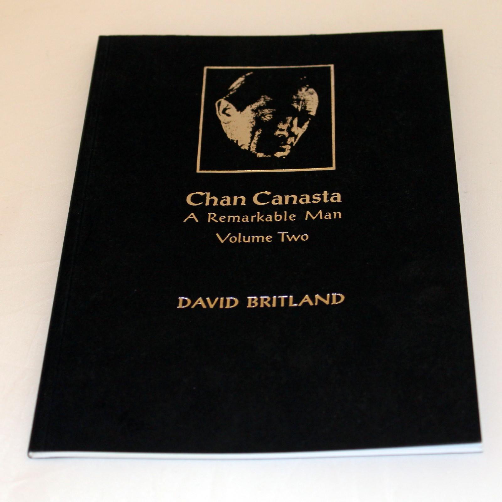 Chan Canasta - A Remarkable Man Vol. 2 by David Britland