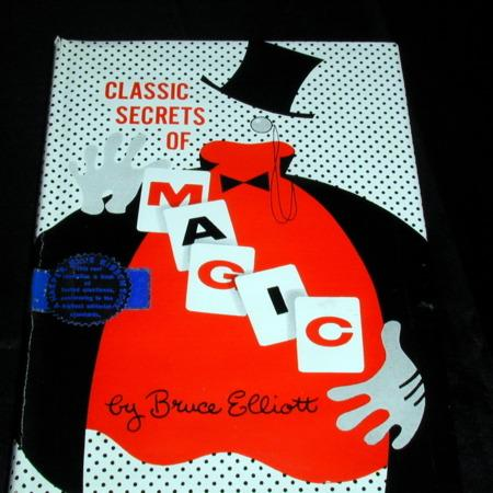 Classic Secrets of Magic by Bruce Elliott