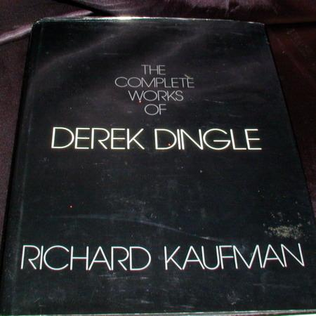 Complete Works of Derek Dingle, The (First Edition) by Richard Kaufman