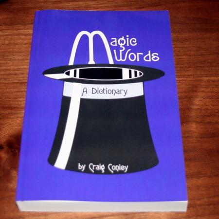 Magic Words - A Dictionary by Craig Conley