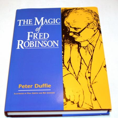 Magic of Fred Robinson, The by Peter Duffie