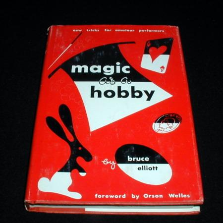 Magic as a Hobby by Bruce Elliott