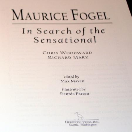 Maurice Fogel - In Search of the Sensational by Chris Woodward, Richard Mark