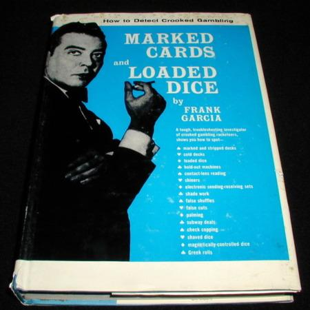 Marked Cards and Loaded Dice by Frank Garcia