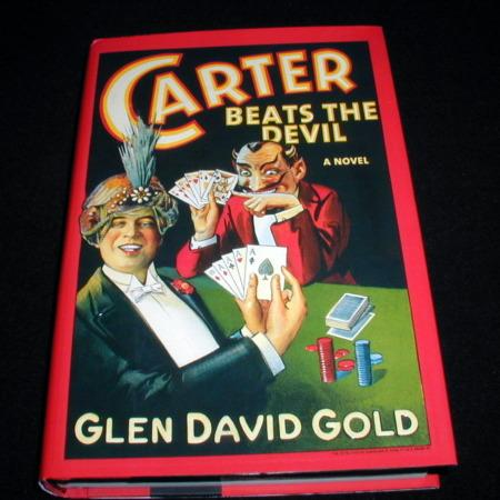 Carter Beats the Devil, A Novel by Glen David Gold
