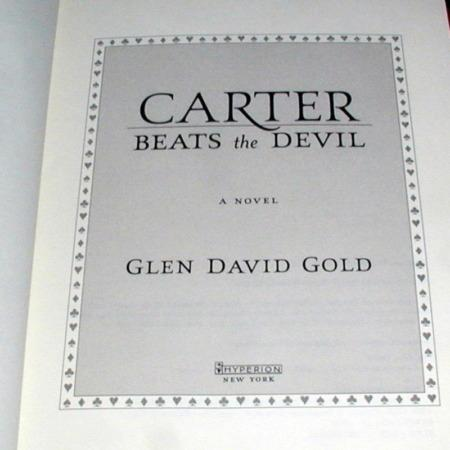 Carter Beats the Devil, A Novel by Glen David Gold