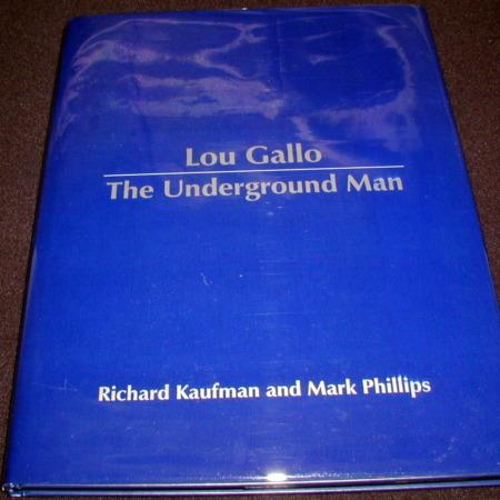 Lou Gallo - The Underground Man by Richard Kaufman