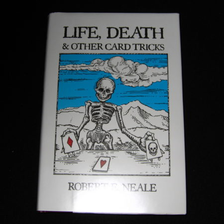 Life, Death and Other Card Tricks by Robert E. Neale