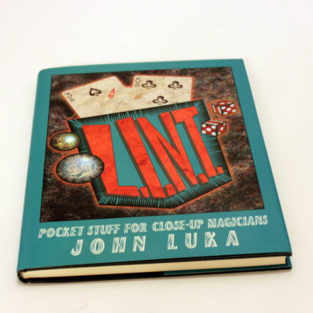 L.I.N.T. Pocket Stuff for Close-Up Magicians by John Luka