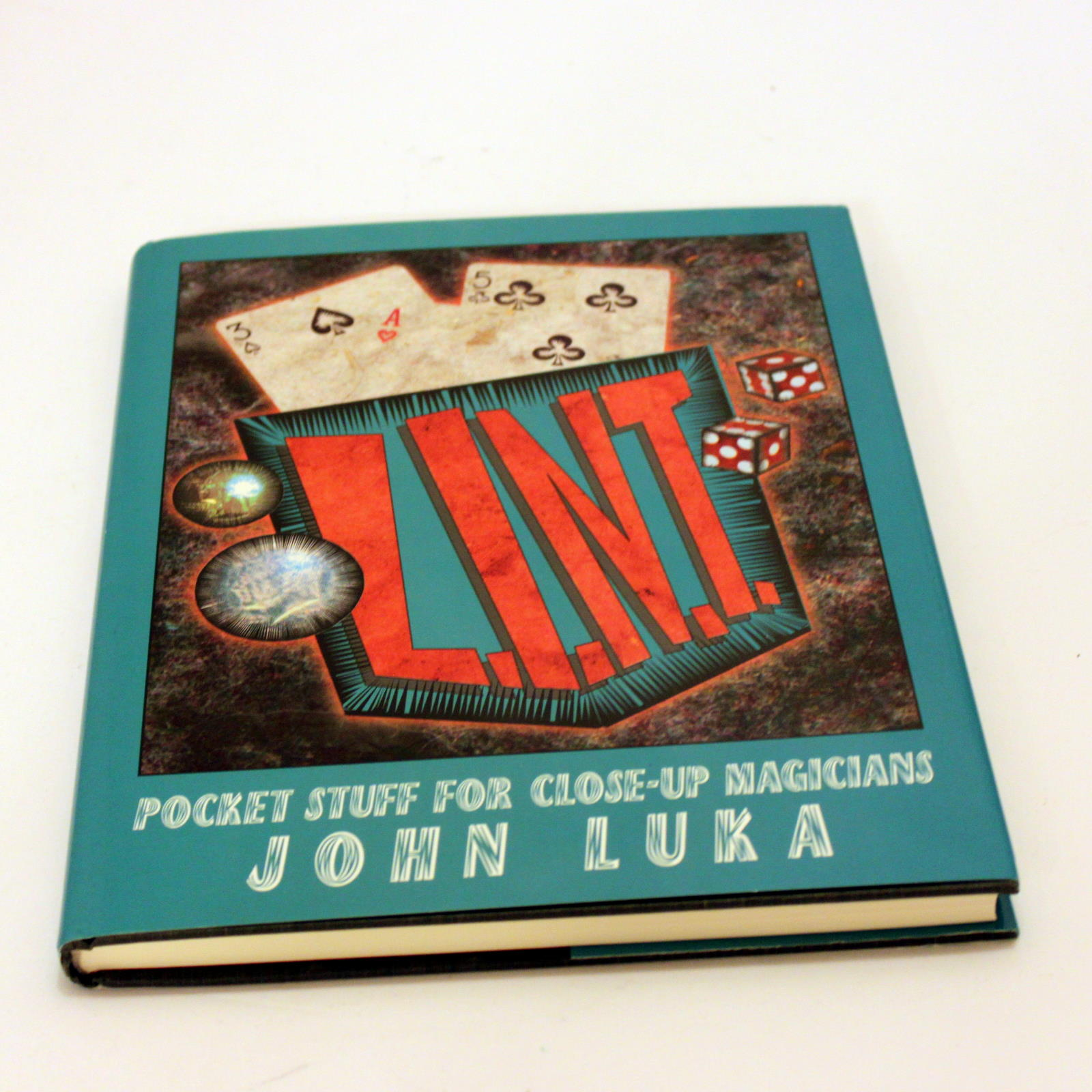 L.I.N.T. Pocket Stuff for Close-Up Magicians by John Luka
