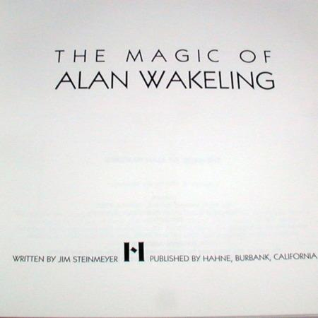Magic of Alan Wakeling, The by Jim Steinmeyer
