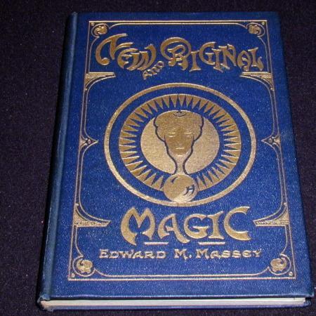 New and Original Magic by Edward M. Massey