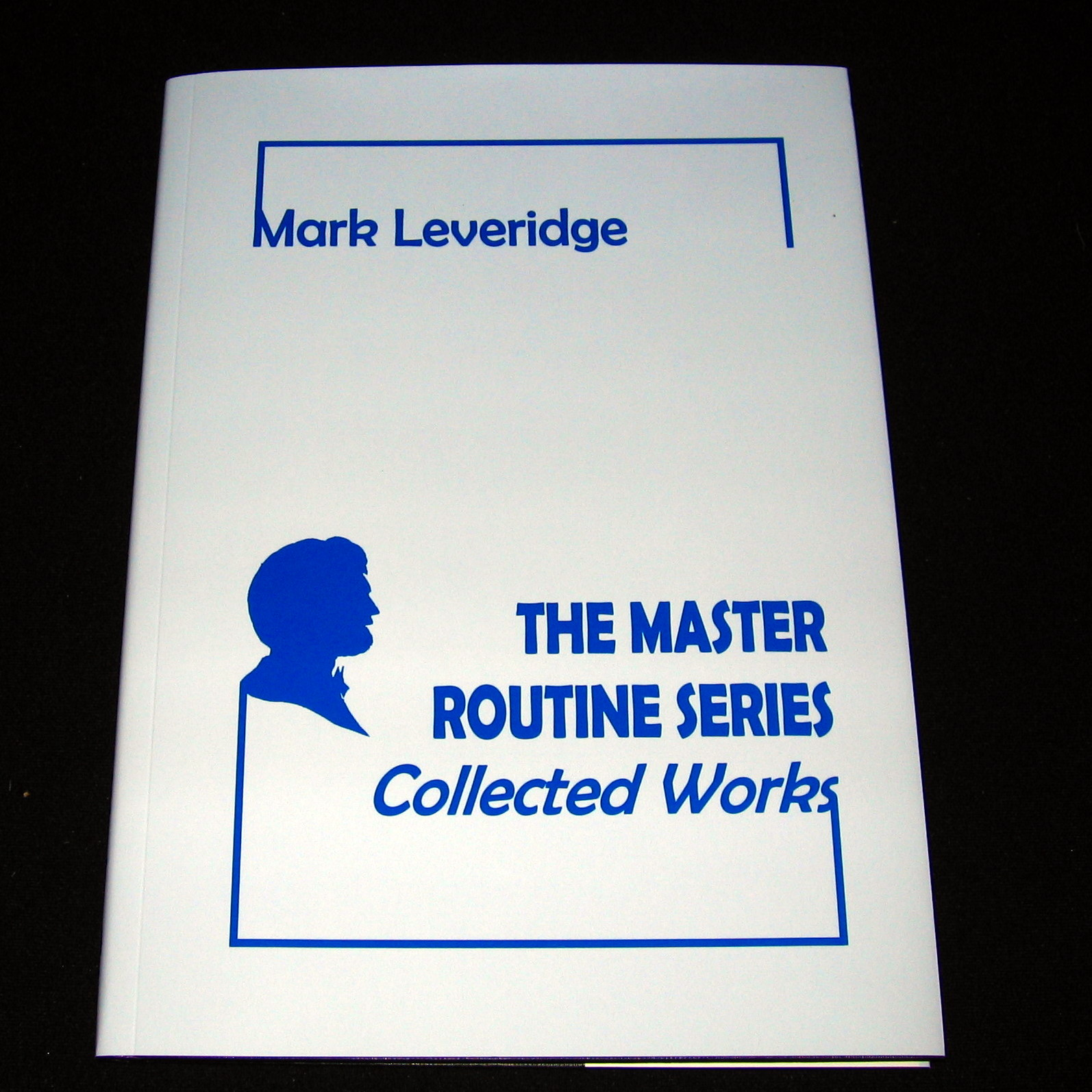 Master Routine Series - Collected Works by Mark Leveridge