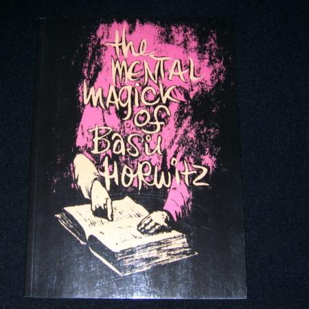 Mental Magick of Basil Horwitz, Vol 1. by Basil Horwitz