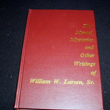 Mental Mysteries ... of William W. Larsen, Sr. by William Larsen Jr. (Editor)