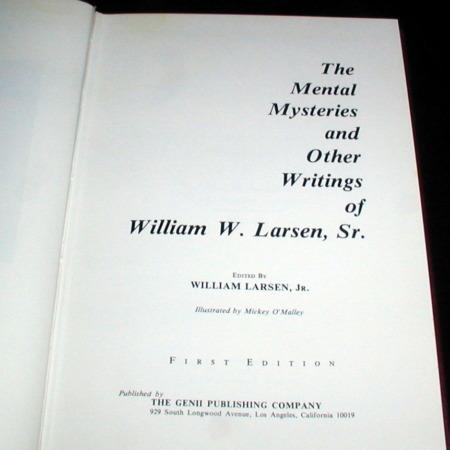 Mental Mysteries ... of William W. Larsen, Sr. by William Larsen Jr. (Editor)