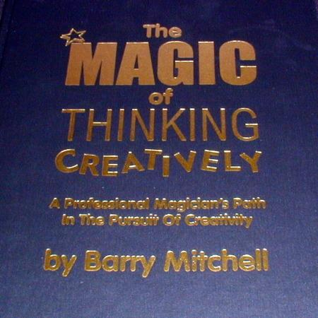 Magic of Thinking Creatively, by Barry Mitchell