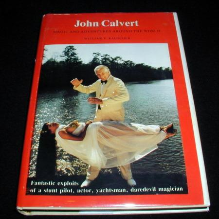 John Calvert - Magic and Adventures around the World by William R. Rauscher