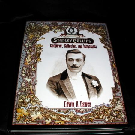 Stanley Collins - Conjurer, Collector, and Iconoclast by Edwin A. Dawes