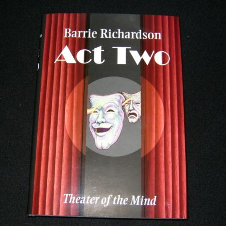 Act Two - Theater of the Mind by Barrie Richardson