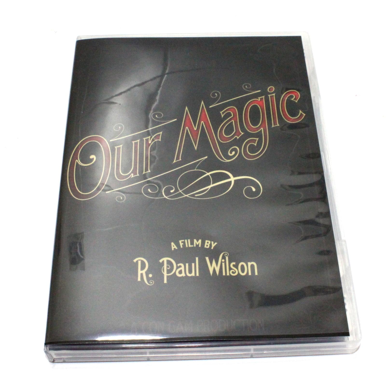 Our Magic Documentary by R. Paul Wilson