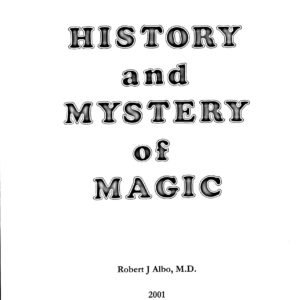 Albo 10 - History And Mystery Of Magic by Robert J. Albo